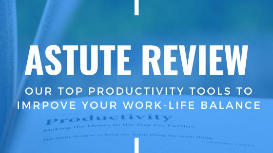 Astute Review Top Productivity tools