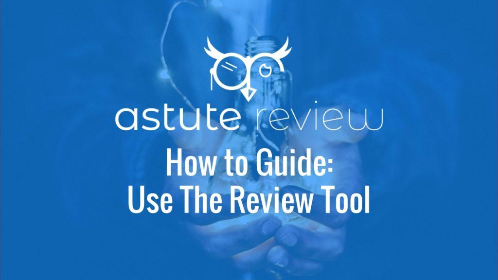 Astute Review Tool